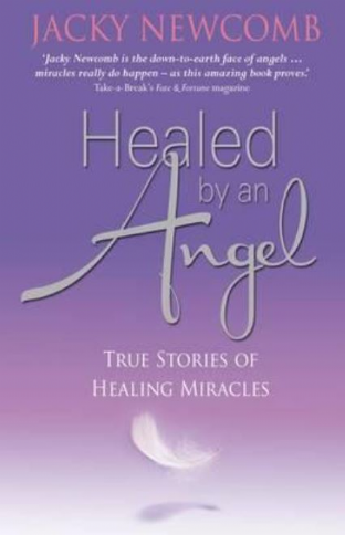 Jacky Newcomb - Healed by an Angel (Paperback - Book)